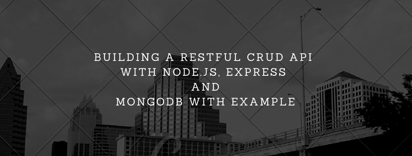 How to build a REST API to perform CRUD operation with Node.js, Express and MongoDB