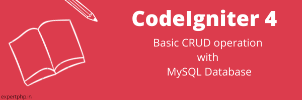 PHP CodeIgniter 4 - Basic CRUD operation with MySQL Database with example