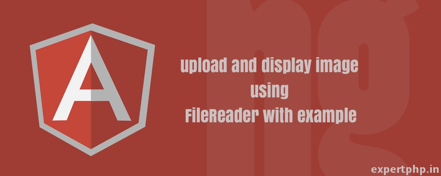 AngularJS PHP - upload and display image using FileReader with example