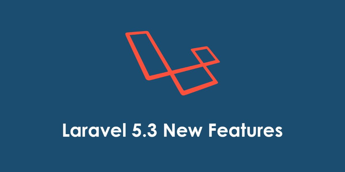 New Features in Laravel 5.3
