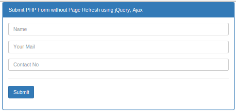 Submit PHP Bootstrap Form without Page Refresh using jQuery, Ajax