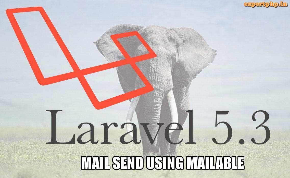 How to send mail using mailable in Laravel 5.3 with example